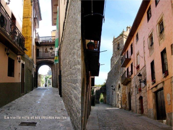 La vieille ville et ses étroites ruelles