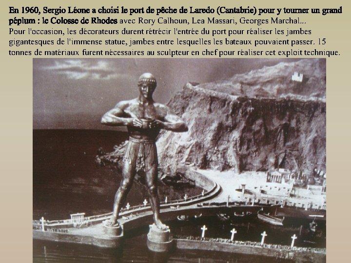 En 1960, Sergio Léone a choisi le port de pêche de Laredo (Cantabrie) pour