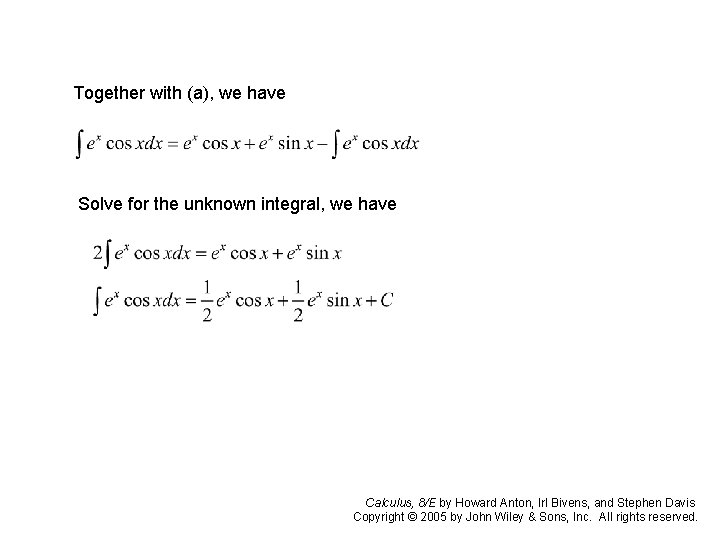 Together with (a), we have Solve for the unknown integral, we have Calculus, 8/E