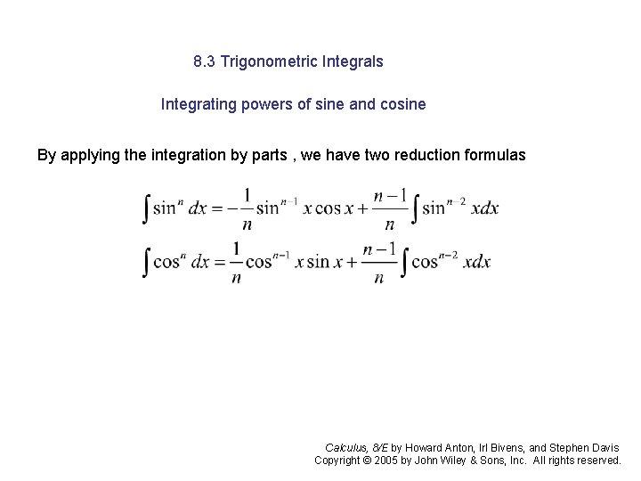 8. 3 Trigonometric Integrals Integrating powers of sine and cosine By applying the integration