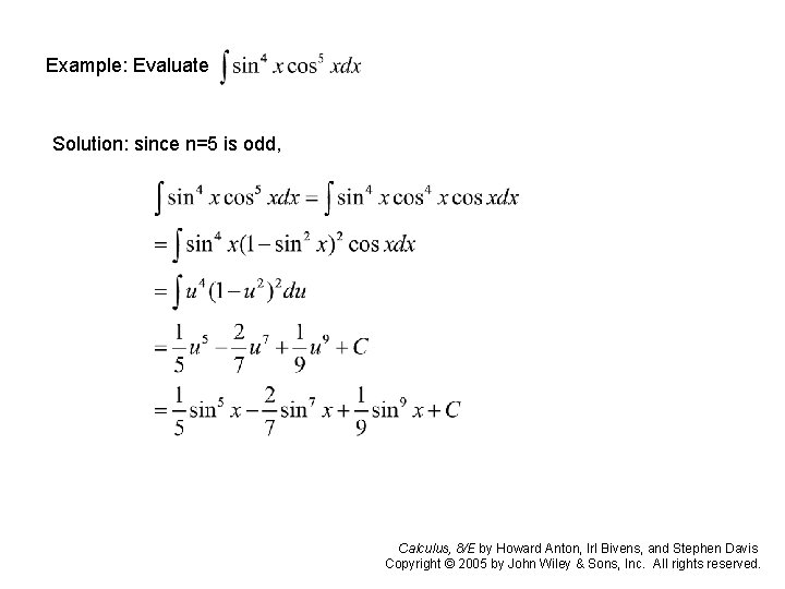 Example: Evaluate Solution: since n=5 is odd, Calculus, 8/E by Howard Anton, Irl Bivens,