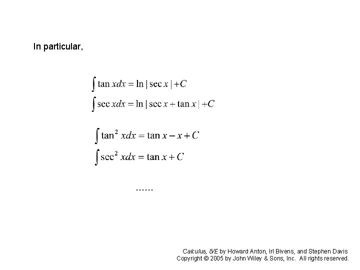 In particular, …… Calculus, 8/E by Howard Anton, Irl Bivens, and Stephen Davis Copyright