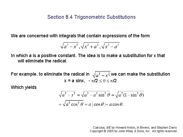 Section 8. 4 Trigonometric Substitutions We are concerned with integrals that contain expressions of