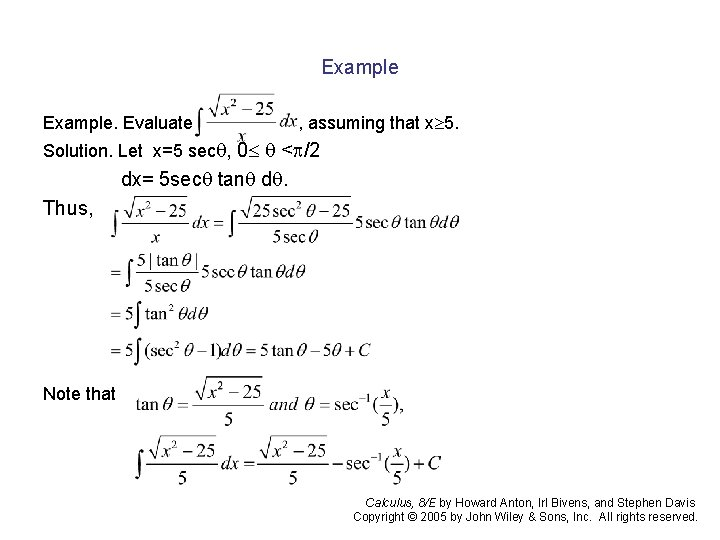 Example. Evaluate , assuming that x 5. Solution. Let x=5 sec , 0 <