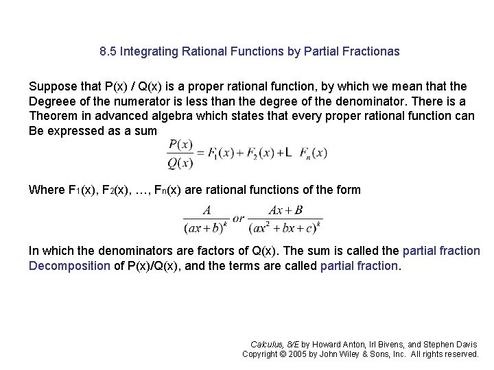 8. 5 Integrating Rational Functions by Partial Fractionas Suppose that P(x) / Q(x) is