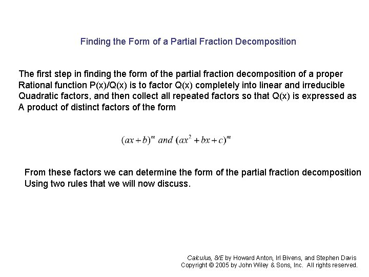 Finding the Form of a Partial Fraction Decomposition The first step in finding the