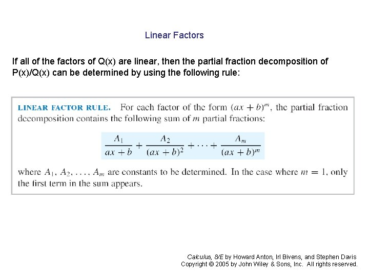 Linear Factors If all of the factors of Q(x) are linear, then the partial
