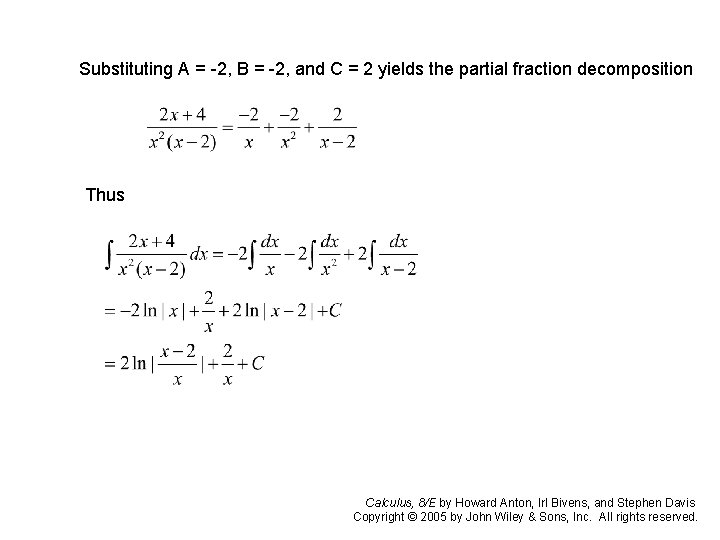 Substituting A = -2, B = -2, and C = 2 yields the partial