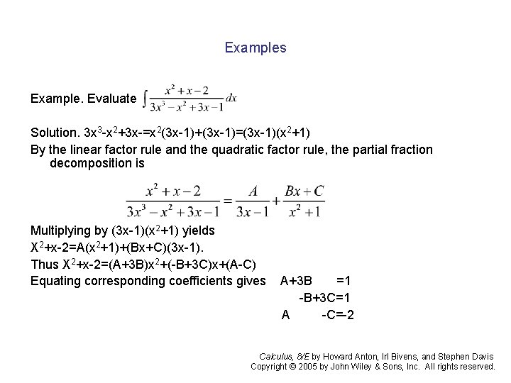 Examples Example. Evaluate Solution. 3 x 3 -x 2+3 x-=x 2(3 x-1)+(3 x-1)=(3 x-1)(x