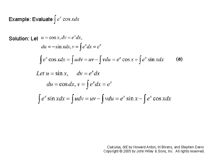 Example: Evaluate Solution: Let (a) Calculus, 8/E by Howard Anton, Irl Bivens, and Stephen