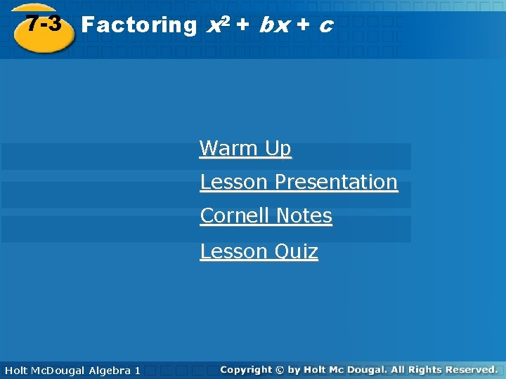 2 2 7 -3 Factoring x++bx bx++cc Warm Up Lesson Presentation Cornell Notes Lesson