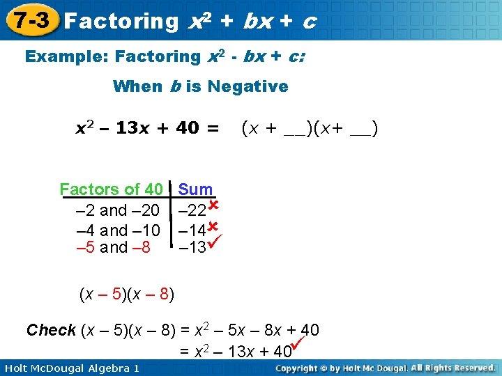 7 -3 Factoring x 2 + bx + c Example: Factoring x 2 -