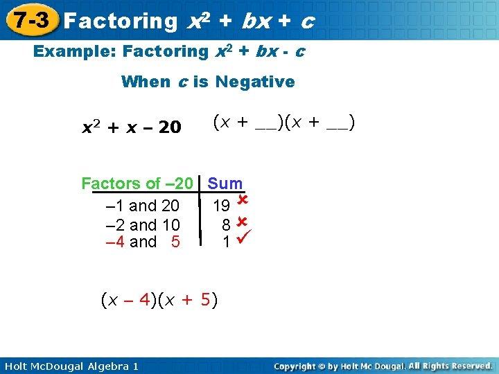 7 -3 Factoring x 2 + bx + c Example: Factoring x 2 +