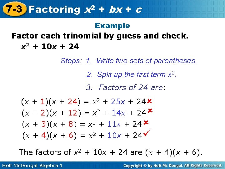 7 -3 Factoring x 2 + bx + c Example Factor each trinomial by
