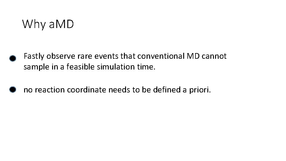 Why a. MD Fastly observe rare events that conventional MD cannot sample in a