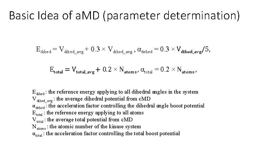 Basic Idea of a. MD (parameter determination) Edihed = Vdihed_avg + 0. 3 ×