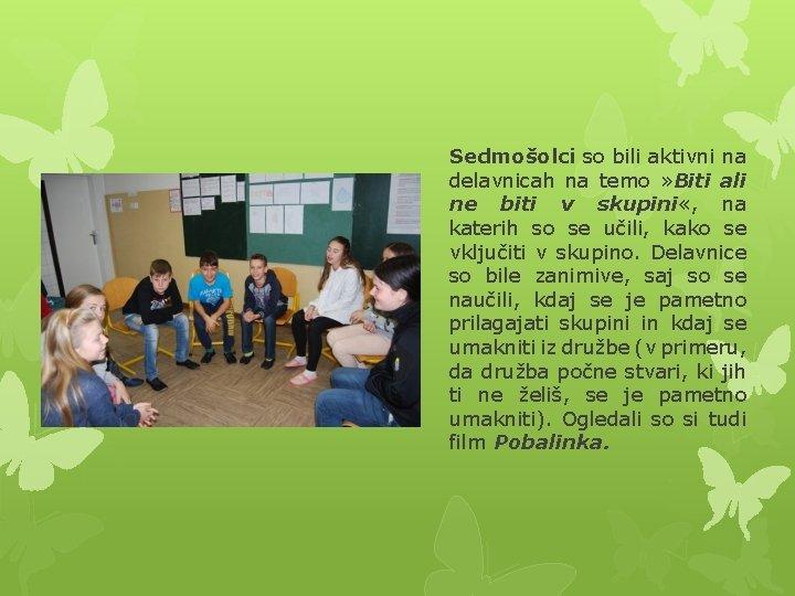 Sedmošolci so bili aktivni na delavnicah na temo » Biti ali ne biti v