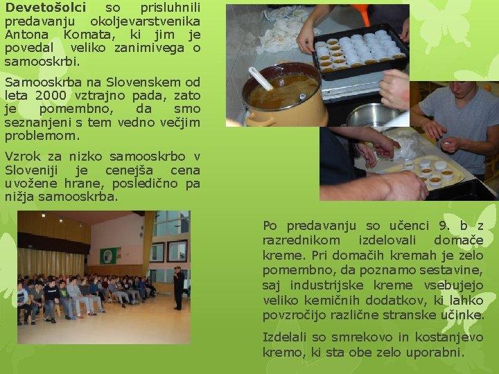 Devetošolci so prisluhnili predavanju okoljevarstvenika Antona Komata, ki jim je povedal veliko zanimivega o