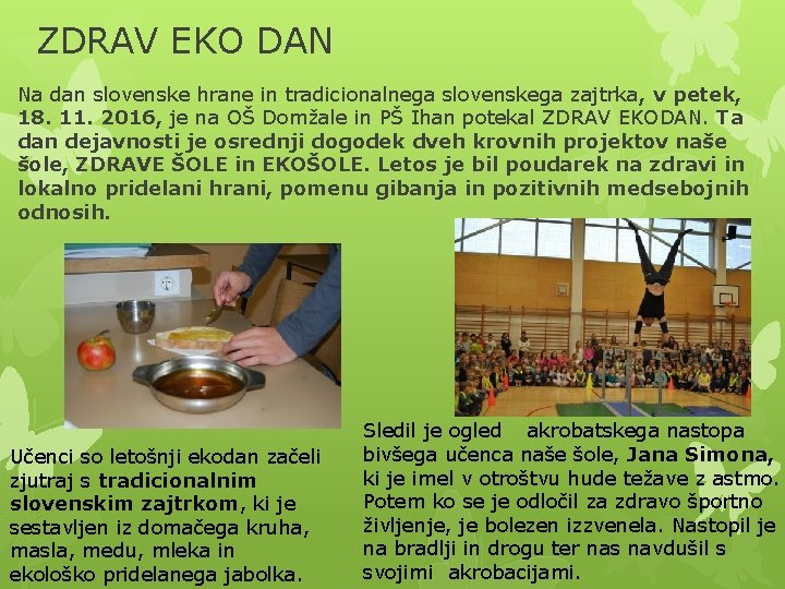 ZDRAV EKO DAN Na dan slovenske hrane in tradicionalnega slovenskega zajtrka, v petek, 18.