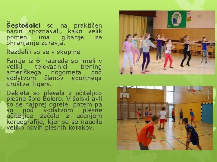 Šestošolci so na praktičen način spoznavali, kako velik pomen ima gibanje za ohranjanje zdravja.