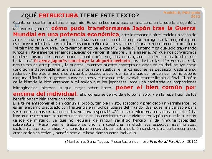 ¿QUÉ ESTRUCTURA TIENE ESTE TEXTO? Modelo B, PAU junio 2012 Cuenta un escritor brasileño