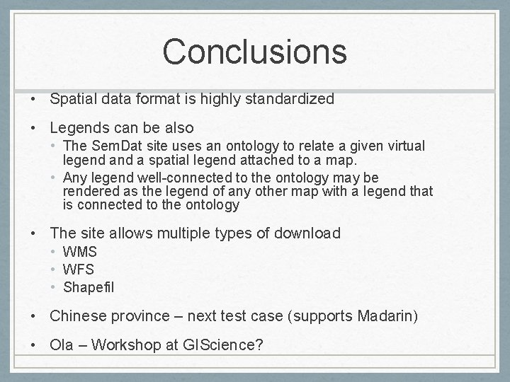 Conclusions • Spatial data format is highly standardized • Legends can be also •