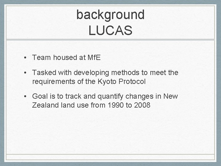 background LUCAS • Team housed at Mf. E • Tasked with developing methods to