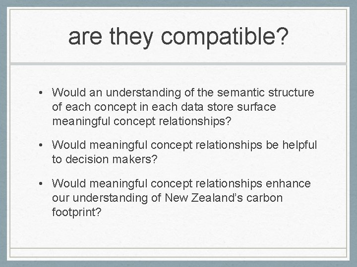 are they compatible? • Would an understanding of the semantic structure of each concept