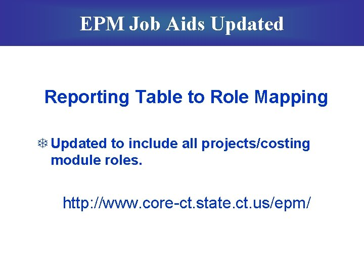 EPM Job Aids Updated Reporting Table to Role Mapping T Updated to include all