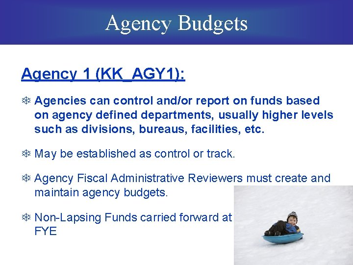 Agency Budgets Agency 1 (KK_AGY 1): T Agencies can control and/or report on funds