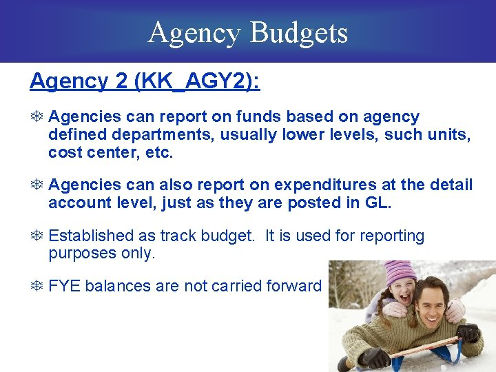 Agency Budgets Agency 2 (KK_AGY 2): T Agencies can report on funds based on