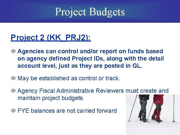 Project Budgets Project 2 (KK_PRJ 2): T Agencies can control and/or report on funds