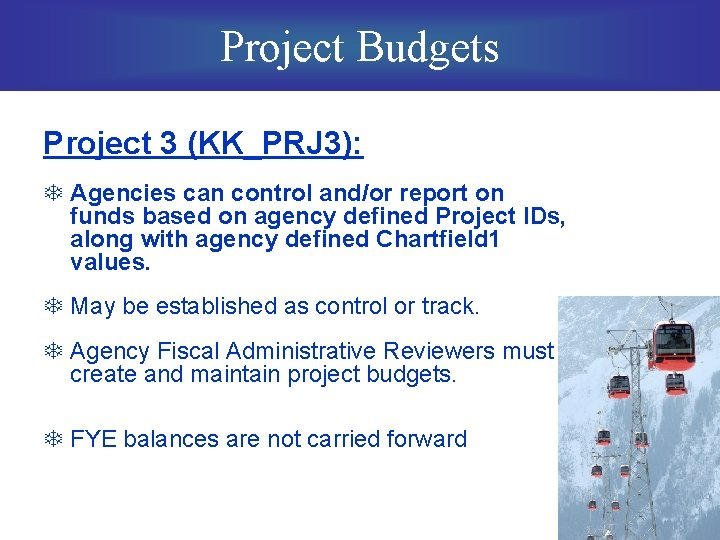 Project Budgets Project 3 (KK_PRJ 3): T Agencies can control and/or report on funds