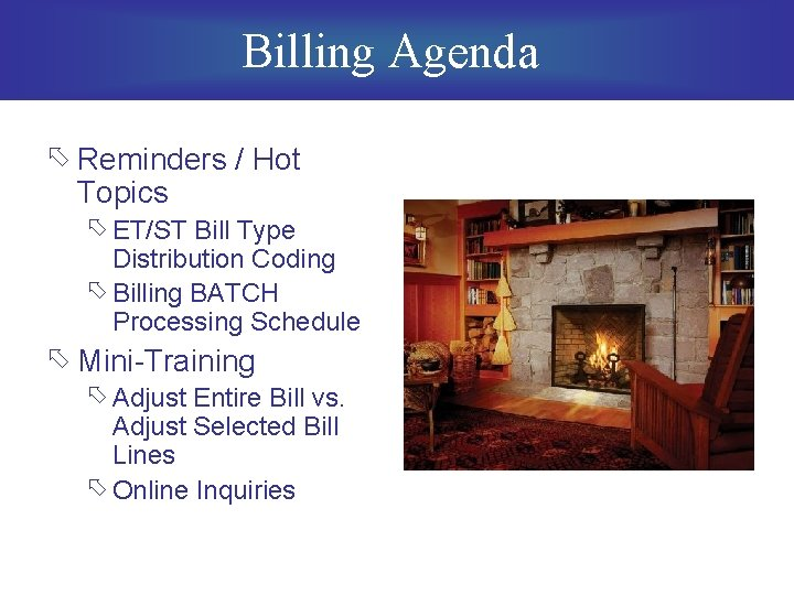 Billing Agenda õ Reminders / Hot Topics õ ET/ST Bill Type Distribution Coding õ