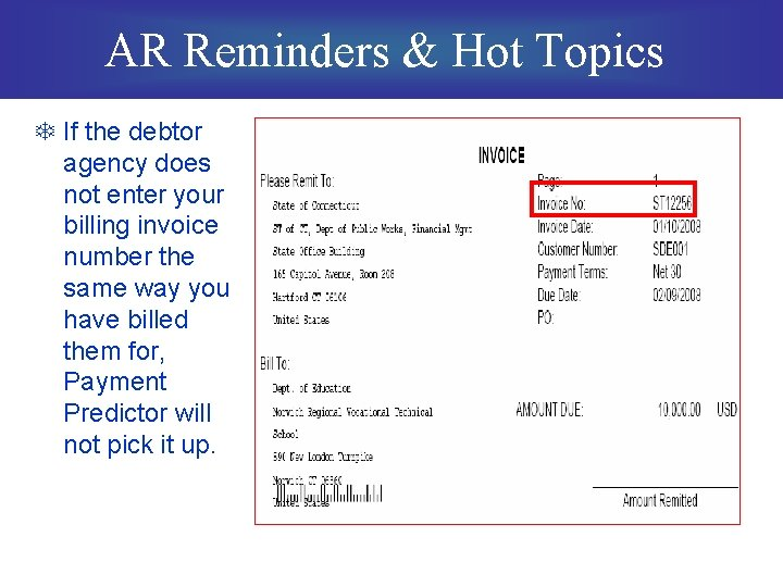 AR Reminders & Hot Topics T If the debtor agency does not enter your
