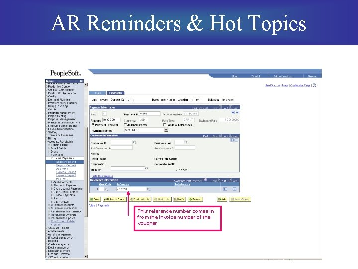 AR Reminders & Hot Topics This reference number comes in from the invoice number