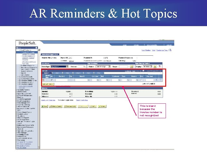 AR Reminders & Hot Topics This is blank because the invoice number is not