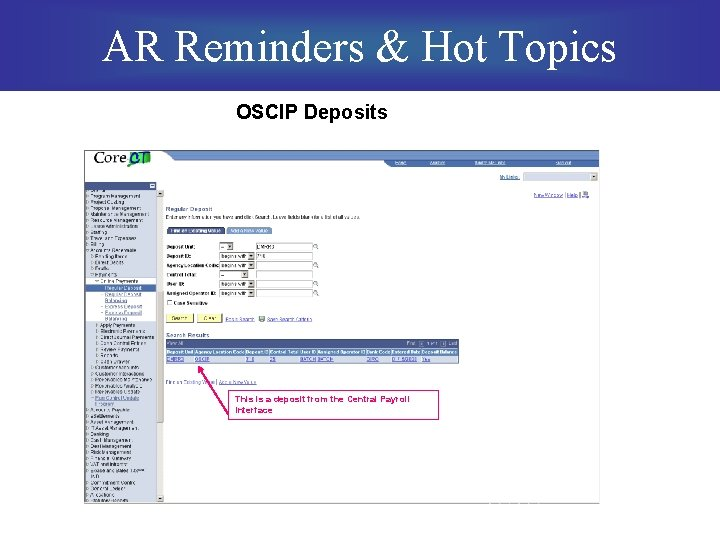 AR Reminders & Hot Topics OSCIP Deposits This is a deposit from the Central