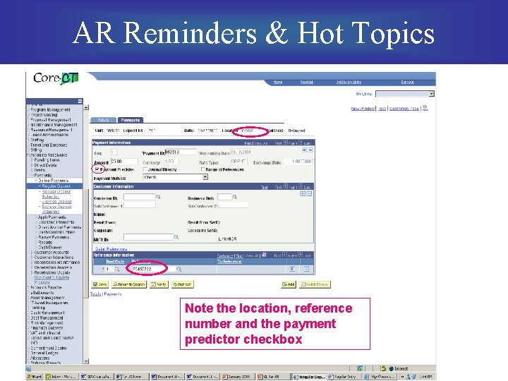 AR Reminders & Hot Topics Note the location, reference number and the payment predictor