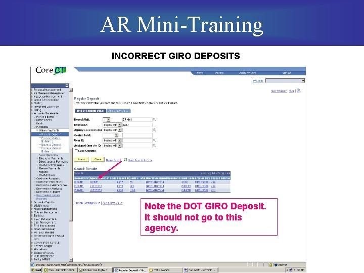 AR Mini-Training INCORRECT GIRO DEPOSITS Note the DOT GIRO Deposit. It should not go