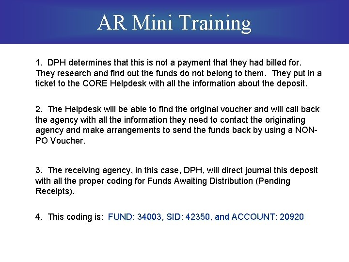 AR Mini Training 1. DPH determines that this is not a payment that they