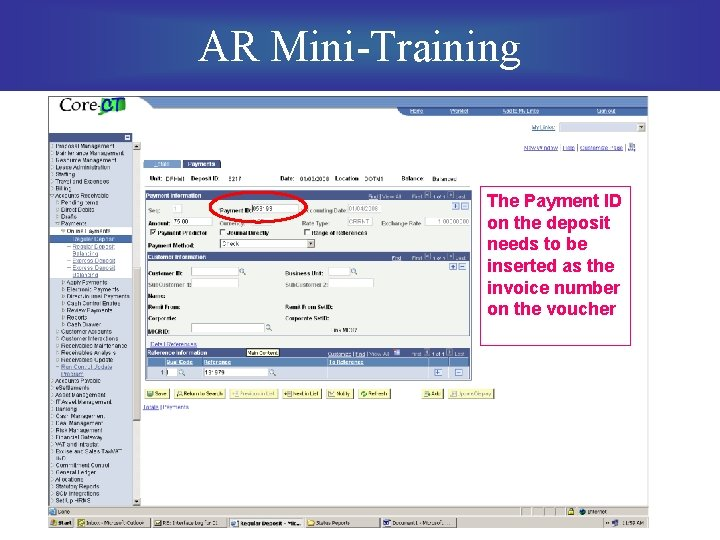 AR Mini-Training The Payment ID on the deposit needs to be inserted as the