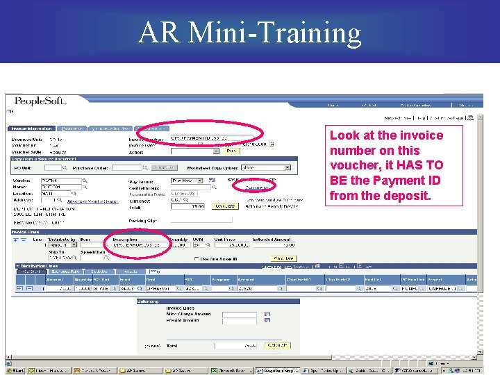 AR Mini-Training Look at the invoice number on this voucher, it HAS TO BE
