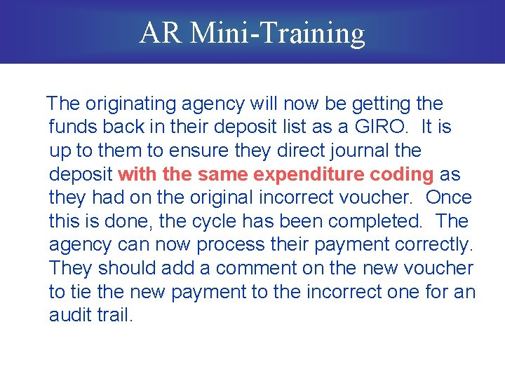 AR Mini-Training The originating agency will now be getting the funds back in their
