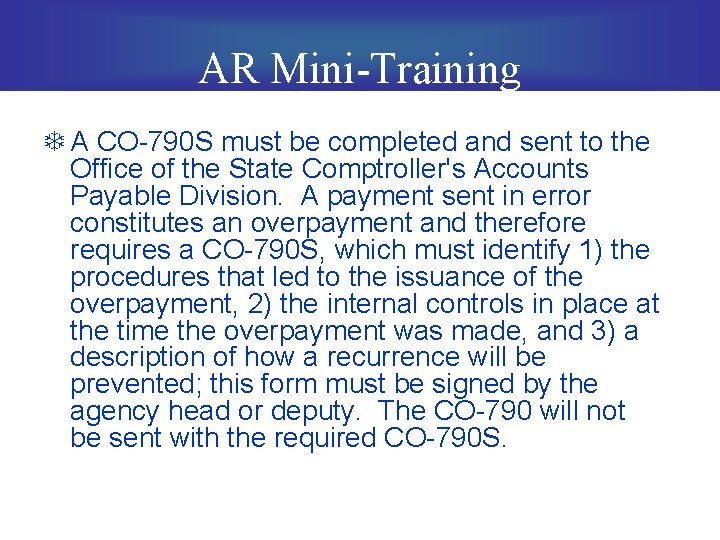 AR Mini-Training T A CO-790 S must be completed and sent to the Office