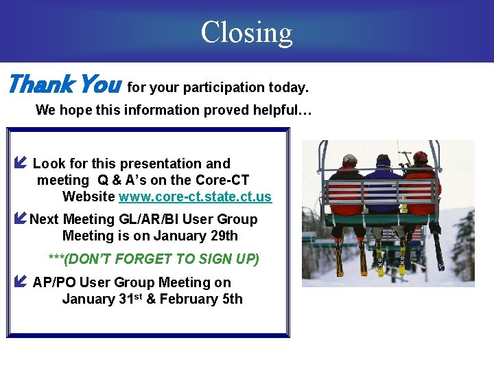 Closing Thank You for your participation today. We hope this information proved helpful… í