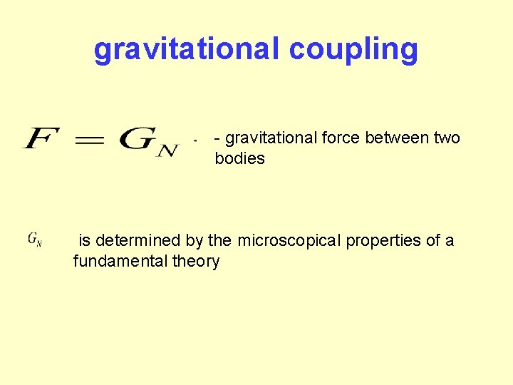 gravitational coupling - gravitational force between two bodies is determined by the microscopical properties