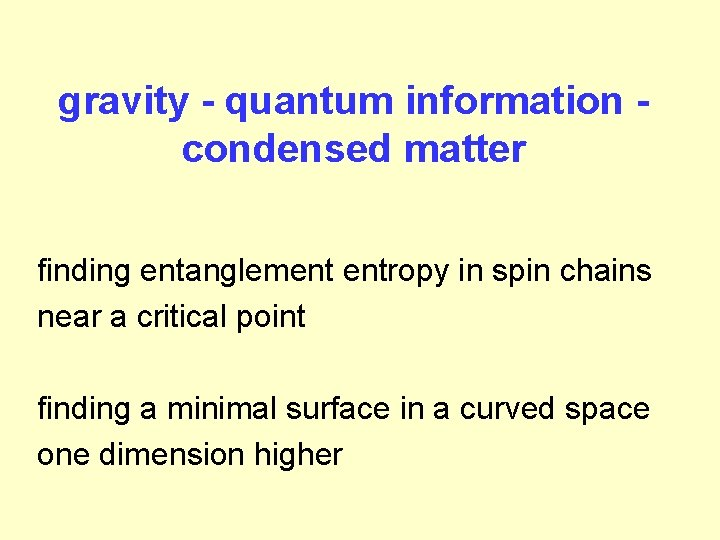 gravity - quantum information condensed matter finding entanglement entropy in spin chains near a