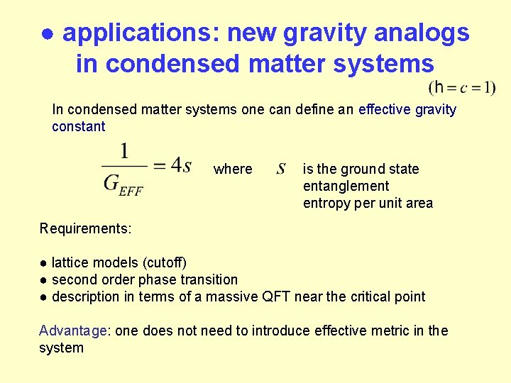 ● applications: new gravity analogs in condensed matter systems In condensed matter systems one