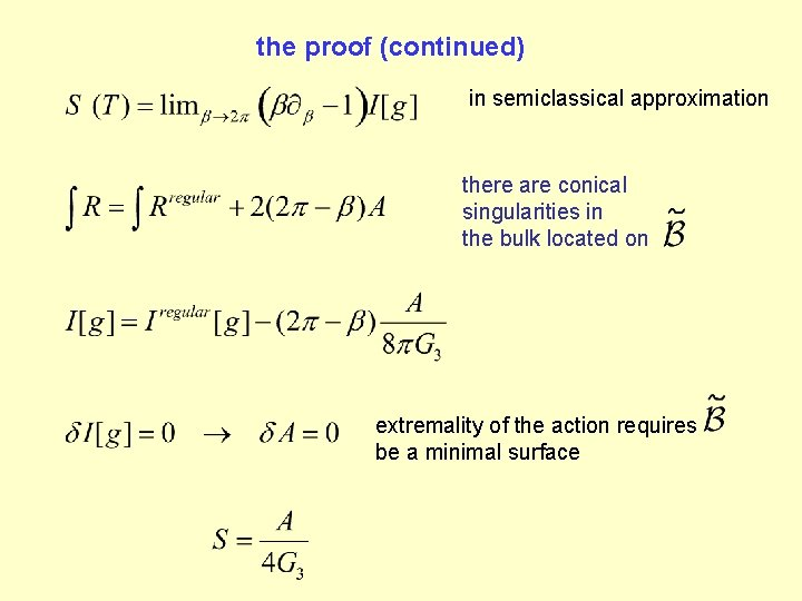 the proof (continued) in semiclassical approximation there are conical singularities in the bulk located